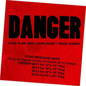 Danger Flags, Custom Made With Your Logo!
